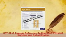 Read  CPT 2015 Express Reference Coding Card Physical Medicine and Rehabilitation Ebook Free