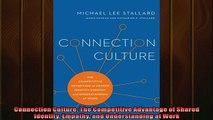 FAVORIT BOOK   Connection Culture The Competitive Advantage of Shared Identity Empathy and Understanding  FREE BOOOK ONLINE