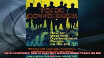 Free PDF Downlaod  Toxic Coworkers How to Deal with Dysfunctional People on the Job READ ONLINE