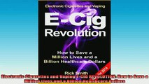 READ FREE FULL EBOOK DOWNLOAD  Electronic Cigarettes and Vaping ECIG REVOLUTION How to Save a Million Lives and a Full Free