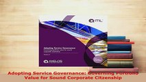 Download  Adopting Service Governance Governing Portfolio Value for Sound Corporate Citzenship PDF Online