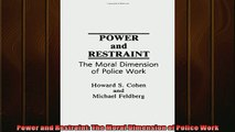 FREE PDF  Power and Restraint The Moral Dimension of Police Work  BOOK ONLINE