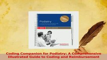 Read  Coding Companion for Podiatry A Comprehensive Illustrated Guide to Coding and Ebook Free