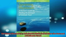 READ FREE FULL EBOOK DOWNLOAD  Surviving Disclosure A Partners Guide for Healing the Betrayal of Intimate Trust Full Ebook Online Free