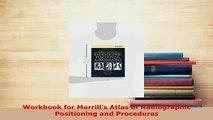 PDF  Workbook for Merrills Atlas of Radiographic Positioning and Procedures  Read Online