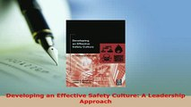 Read  Developing an Effective Safety Culture A Leadership Approach Ebook Free