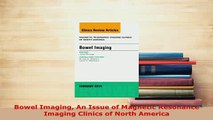 PDF  Bowel Imaging An Issue of Magnetic Resonance Imaging Clinics of North America  EBook