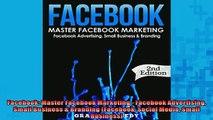 EBOOK ONLINE  Facebook Master Facebook Marketing  Facebook Advertising Small Business  Branding READ ONLINE