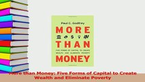 Read  More than Money Five Forms of Capital to Create Wealth and Eliminate Poverty Ebook Free