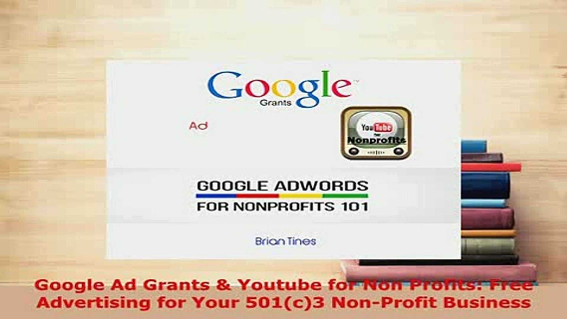 Read  Google Ad Grants  Youtube for Non Profits Free Advertising for Your 501c3 NonProfit Ebook Free