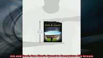 FAVORIT BOOK   4th and Goal One Mans Quest to Recapture His Dream  FREE BOOOK ONLINE