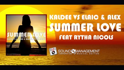 KalDee vs Elaic & Alex feat Rytha Nicols - Summer Love