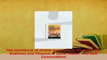 Read  The Handbook of Global Agricultural Markets The Business and Finance of Land Water and Ebook Free