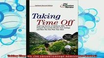 read here  Taking Time Off 2nd Edition College Admissions Guides