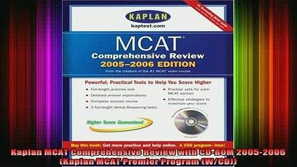 read here  Kaplan MCAT Comprehensive Review with CDROM 20052006 Kaplan MCAT Premier Program