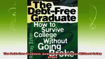 read here  The DebtFree Graduate How to Survive College Without Going Broke