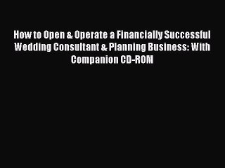 Read How to Open & Operate a Financially Successful Wedding Consultant & Planning Business: