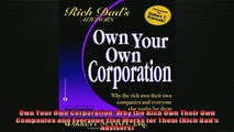 READ book  Own Your Own Corporation Why the Rich Own Their Own Companies and Everyone Else Works for Full Free