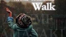 浜崎あゆみ/ 『 Walk 』 作詞浜崎あゆみ 作曲小室哲哉 2014 12 24 Release Newシングル『Zutto      Last minute   Walk』収録曲