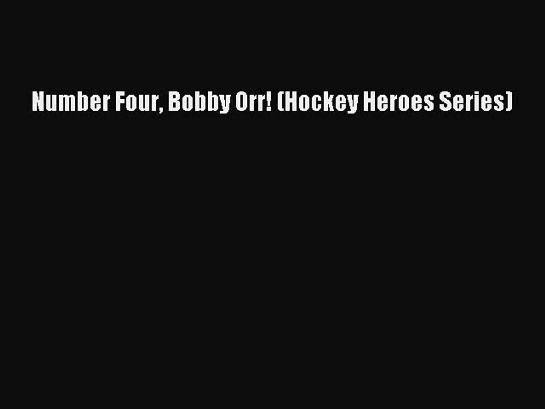 [PDF] Number Four Bobby Orr! (Hockey Heroes Series) [Read] Full Ebook