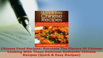 PDF  Chinese Food Recipes Recreate The Flavors Of Chinese Cooking With These Delicious Read Online