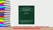 PDF  The Law of Dispute Resolution Arbitration and Alternate Dispute Resolution Free Books