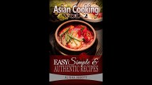 Asian Cooking Cook Easy  Healthy Asian Food At  Home With Mouth Watering  Asian Recipes Cookbook