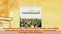 Read  Social Psychology Fifth Canadian Edition Plus NEW MyPsychLab with Pearson eText  Access Ebook Free