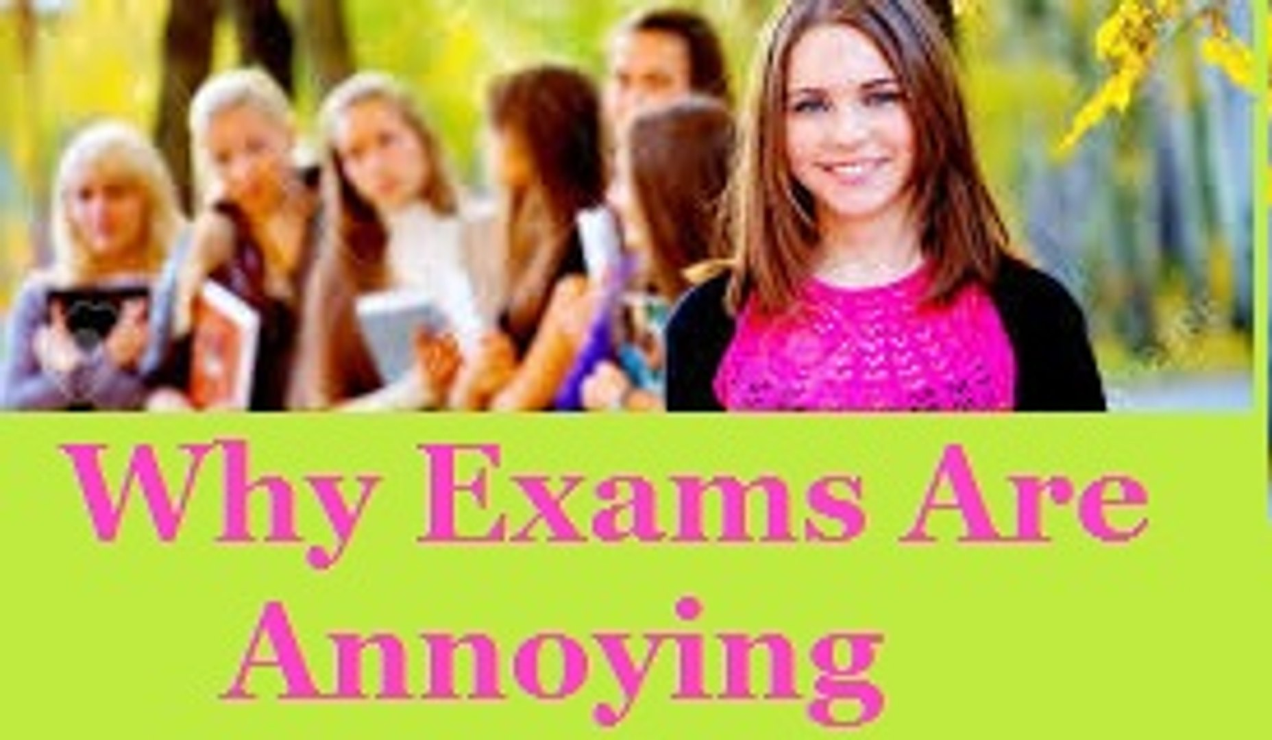 Why Exams are Annoying 2016