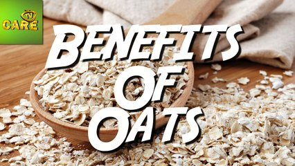 Health Benefits Of Oats | Care TV