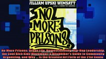 READ book  No More Prisons Urban Life Homeschooling HipHop Leadership the Cool Rich Kids Movement a READ ONLINE