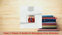 Read  Type 1 Teens A Guide to Managing Your Diabetes Ebook Free