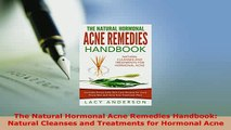 PDF  The Natural Hormonal Acne Remedies Handbook Natural Cleanses and Treatments for Hormonal Download Full Ebook