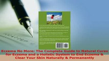 PDF  Eczema No More The Complete Guide to Natural Cures for Eczema and a Holistic System to PDF Full Ebook