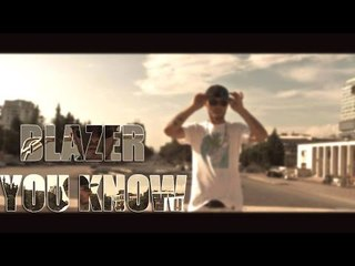 BLAZER - YOU KNOW (OFFICIAL SONG)