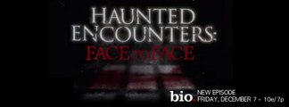 Haunted Encounters Face to Face S01E02 - Video Dailymotion