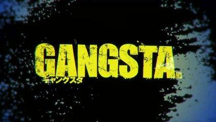GANGSTA 1 Opening