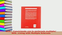 PDF  SOS Conviviendo con la esclerosis multiple SOSLiving with Multiple Sclerosis Read Online