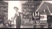 L'AMORE NON E' MAI DISPARI   (LM VideoClips)