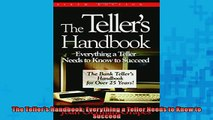 FREE DOWNLOAD  The Tellers Handbook Everything a Teller Needs to Know to Succeed  BOOK ONLINE