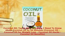 Read  Coconut Oil Teach Me Everything I Need To Know About Coconut Oil In 30 Minutes Coconut Ebook Free