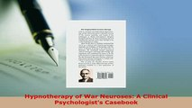 Download  Hypnotherapy of War Neuroses A Clinical Psychologists Casebook  Read Online