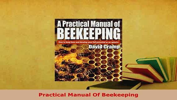 Read  Practical Manual Of Beekeeping Ebook Free