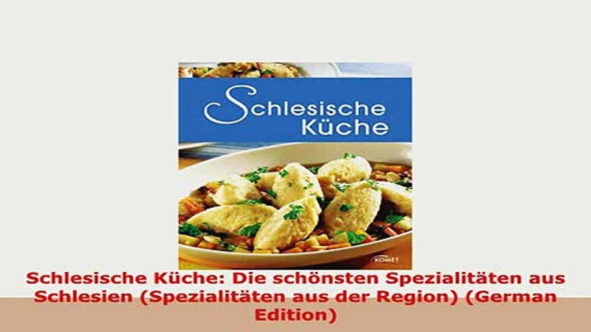 Download Schlesische Küche Die Schönsten Spezialitäten Aus Schlesien Spezialitäten Aus Der Download Online