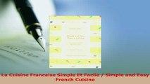 Download  La Cuisine Francaise Simple Et Facile  Simple and Easy French Cuisine PDF Online