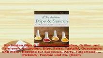 PDF  Die besten Dips  Saucen fürs Genießen Grillen und Garnieren Grillsoßen Dips Salsa PDF Online