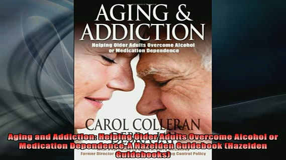 READ book  Aging and Addiction Helping Older Adults Overcome Alcohol or Medication DependenceA Full Free