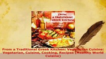 PDF  From a Traditional Greek Kitchen Vegetarian Cuisine Vegetarian Cuisine Cooking Recipes PDF Full Ebook