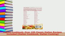 Download  Italian Cookbook Over 100 Classic Italian Recipes Included Italian Cookbook Italian Download Online