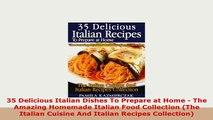 PDF  35 Delicious Italian Dishes To Prepare at Home  The Amazing Homemade Italian Food PDF Full Ebook